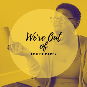 woman gasping with We're Out Of Toilet Paper text